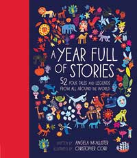 A Year Full of Stories 52 Folk Tales and Legends from All Around the World