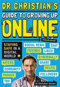 DR CHRISTIAN'S GUIDE TO GROWING UP ONLINE